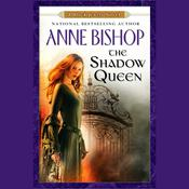 The Shadow Queen by  Anne Bishop audiobook