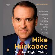 Do the Right Thing by  Mike Huckabee audiobook