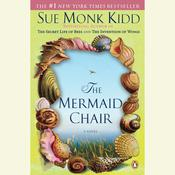 The Mermaid Chair by  Sue Monk Kidd audiobook