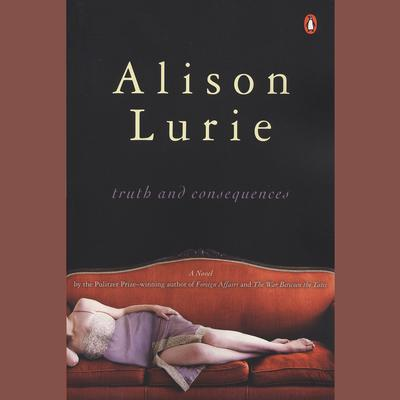Truth and Consequences by Alison Lurie audiobook