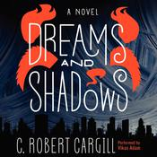 Dreams and Shadows by  C. Robert Cargill audiobook