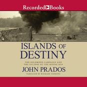 Islands of Destiny by  John Prados audiobook