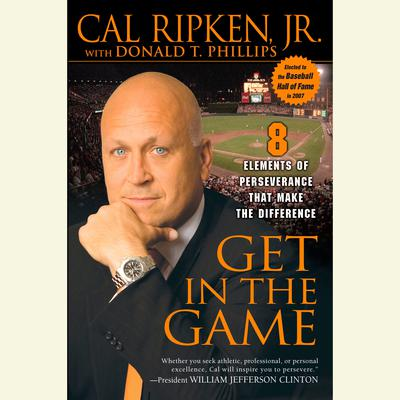 Get in the Game by Cal Ripken audiobook