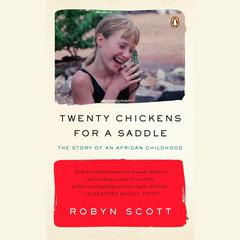 Twenty Chickens for a Saddle by Robyn Scott audiobook
