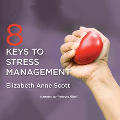 8 Keys to Stress Management by Elizabeth Anne Scott audiobook