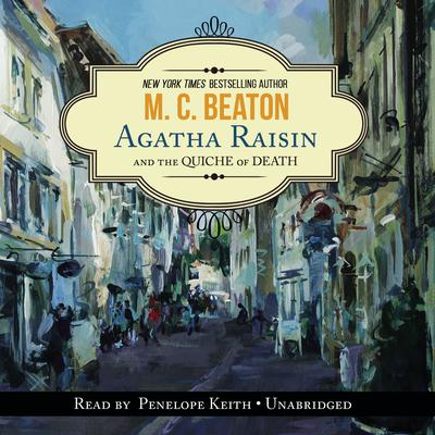 Agatha Raisin and the Quiche of Death by M. C. Beaton audiobook