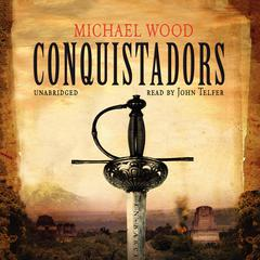 Conquistadors by Michael Wood audiobook