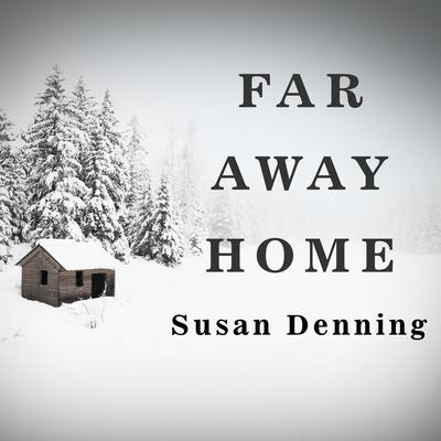 Far Away Home by Susan Denning audiobook