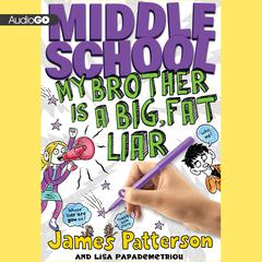 My Brother Is a Big, Fat Liar by James Patterson audiobook