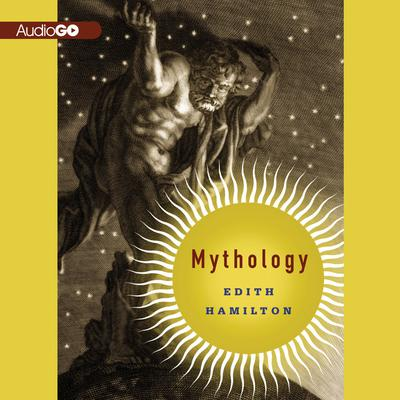 Mythology by Edith Hamilton audiobook