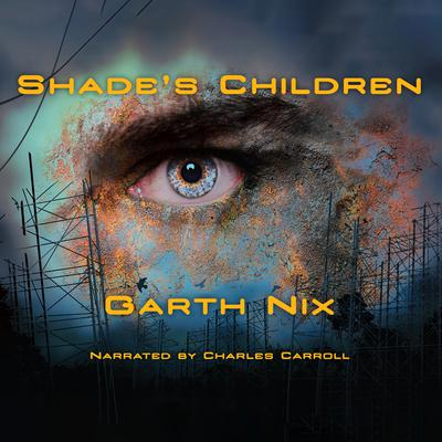 Shade's Children by Garth Nix audiobook