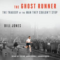 The Ghost Runner by Bill Jones audiobook