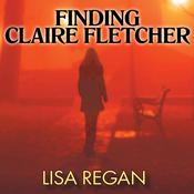 Finding Claire Fletcher by  Lisa Regan audiobook