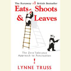 Eats, Shoots & Leaves by Lynne Truss audiobook