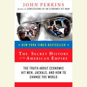 The Secret History of the American Empire by  John Perkins audiobook
