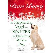 The Shepherd, the Angel, and Walter the Christmas Miracle Dog by  Dave Barry audiobook