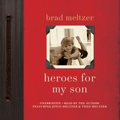 Heroes for My Son by  Brad Meltzer audiobook