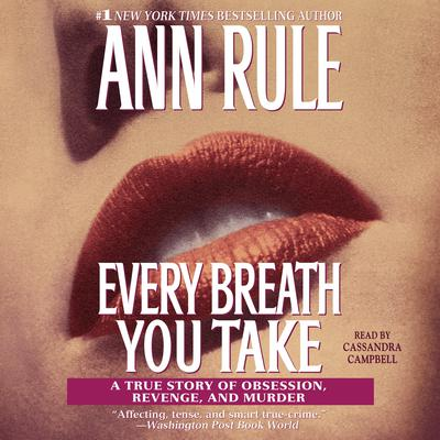 Every Breath You Take by Ann Rule audiobook