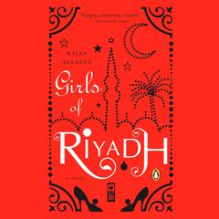 Girls of Riyadh by Rajaa Alsanea audiobook