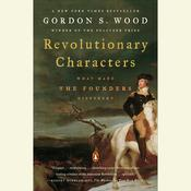 Revolutionary Characters by  Gordon S. Wood audiobook