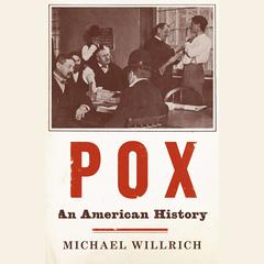 Pox by Michael Willrich audiobook
