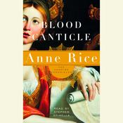 Blood Canticle by  Anne Rice audiobook