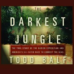 The Darkest Jungle by Todd Balf audiobook