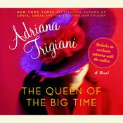 The Queen of the Big Time by  Adriana Trigiani audiobook