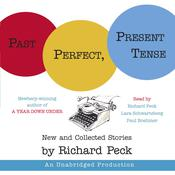 Past Perfect, Present Tense by  Richard Peck audiobook