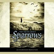 The Truth About Sparrows by  Marian Hale audiobook