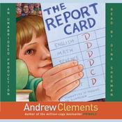 The Report Card by  Andrew Clements audiobook