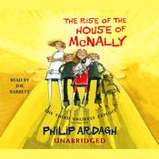 The Rise of the House of McNally: The Third Unlikely Exploit by  Philip Ardagh audiobook