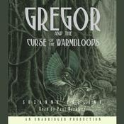 The Underland Chronicles Book Three: Gregor and the Curse of the Warmbloods by  Suzanne Collins audiobook