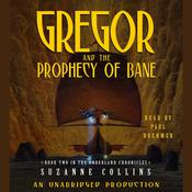The Underland Chronicles Book Two: Gregor and the Prophecy of Bane by  Suzanne Collins audiobook