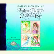 Fairy Dust and the Quest for the Egg by  Gail Carson Levine audiobook