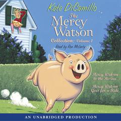 The Mercy Watson Collection Volume I by Kate DiCamillo audiobook