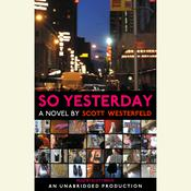 So Yesterday by  Scott Westerfeld audiobook