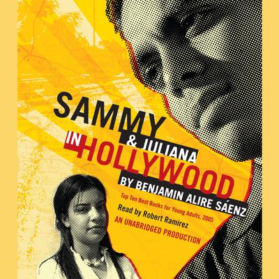 Sammy and Juliana in Hollywood by Benjamin Alire Sáenz audiobook