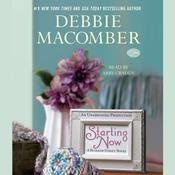 Starting Now by  Debbie Macomber audiobook