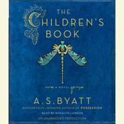 The Children's Book by  A. S. Byatt audiobook