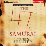 The 47th Samurai by  Stephen Hunter audiobook