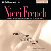 Catch Me When I Fall by  Nicci French audiobook