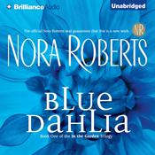 Blue Dahlia by  Nora Roberts audiobook