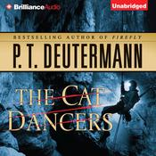 The Cat Dancers by  P. T. Deutermann audiobook