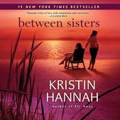 Between Sisters by  Kristin Hannah audiobook