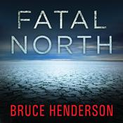 Fatal North by  Bruce Henderson audiobook