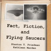 Fact, Fiction, and Flying Saucers by  Kathleen Marden audiobook