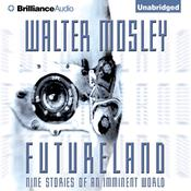 Futureland by  Walter Mosley audiobook