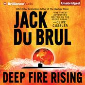 Deep Fire Rising by  Jack Du Brul audiobook