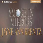 Smoke in Mirrors by  Jayne Ann Krentz audiobook